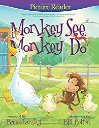 Monkey See, Monkey Do (Picture Reader) by Bruce Lansky (2015-05-05)