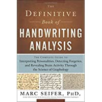 Definitive Book of Handwriting Analysis: The Complete Guide to Interpreting Personalities, Detecting Forgeries, and…