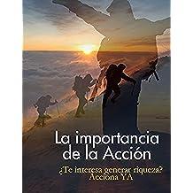 La Importancia de la Acción: Liderazgo, Crecimiento Personal, Administración del Tiempo, Plan de Acción