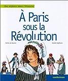 """Afficher """"A Paris, sous la Révolution"""""""