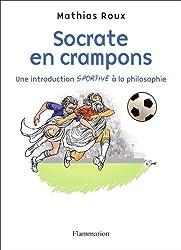 Socrate en crampons : Une introduction sportive à la philosophie