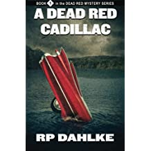 A Dead Red Cadillac (The Dead Red Mysteries)