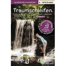 Traumschleifen - Band 4. Offizieller Wanderführer - Schöneres Wandern Pocket. GPS, Detailkarten, Höhenprofile, Smartphone-Anbindung.: 16 traumhafte Premiumrundwege zwischen Saar und Rhein