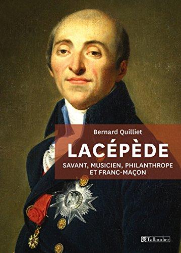 Lacépède: Savant, musicien, philanthrope et musicien