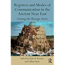 Registers and Modes of Communication in the Ancient Near East: Getting the Message Across