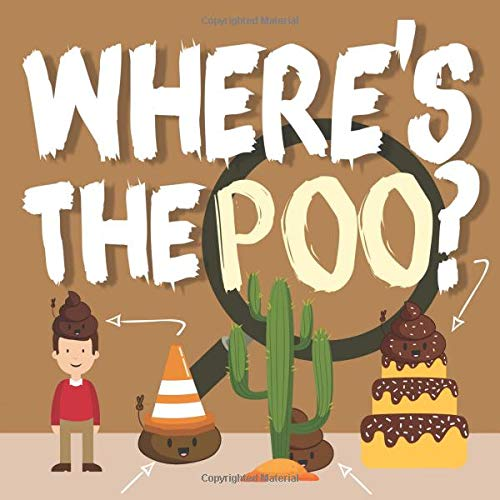Where's the Poo?: A Search and Find Book for 3-5 Year Olds por Search and Find Books