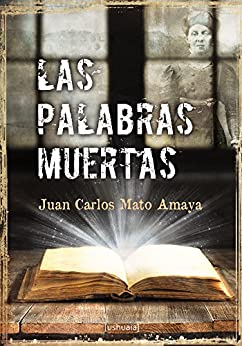 Las Palabras Muertas por Juan Carlos Mato Amaya epub