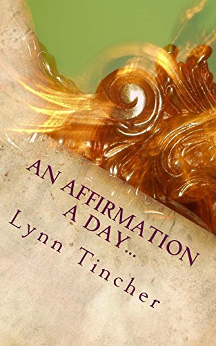 An Affirmation a Day...: A Guide to a Happier Life