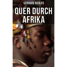 Quer durch Afrika: Die Erstdurchquerung der Sahara vom Mittelmeer zum Golf von Guinea 1865 - 1867
