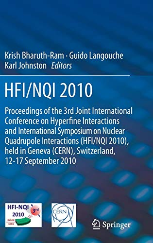 HFI / NQI 2010: Proceedings of the 3rd Joint International Conference on Hyperfine Interactions and International Symposium on Nuclear Quadrupole Interactions