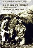 Telecharger Livres La chasse au feminin Dianes celebres du moyen age a nos jours (PDF,EPUB,MOBI) gratuits en Francaise
