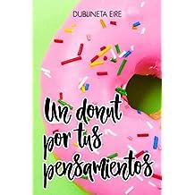 Un donut por tus pensamientos (Spanish Edition)