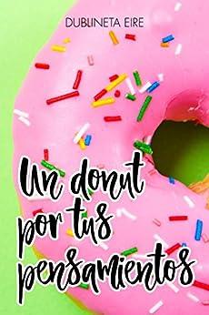 Un donut por tus pensamientos (Spanish Edition) by [Eire, Dublineta]