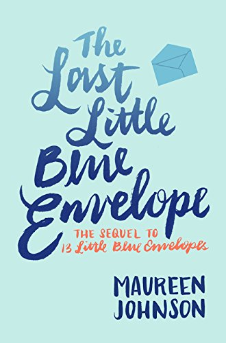 The Last Little Blue Envelope (13 Little Blue Envelopes) por Maureen Johnson