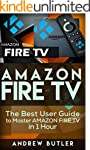 Amazon Fire TV: The Best User Guide t...