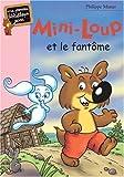 Mini-Loup, Tome 16 : Mini-Loup et le fantôme