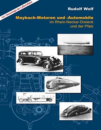 maybach-motoren-und-automobile-im-rhein-neckar-dreieck-und-der-pfalz-inkl-chronologie-die-luftschiff