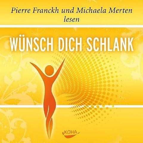Wünsch dich schlank - Hörbuch von Pierre Franckh (2010) Audio CD