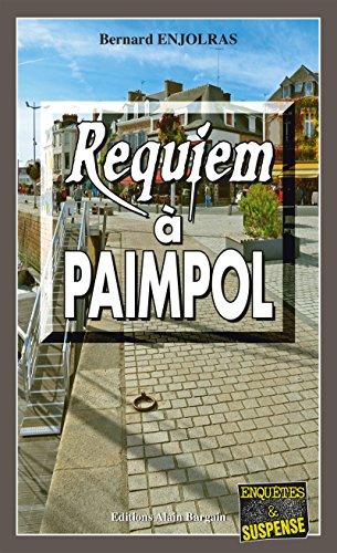 Requiem à Paimpol: Un polar sous la forme de road-movie (Enquêtes & Suspense)