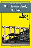 S'ils te mordent, Morlaix! (28-8 Police! t. 13) (French Edition)