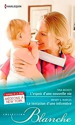 L'espoir d'une nouvelle vie - La tentation d'une infirmière : Série Médecins à New York, tomes 5 & 6
