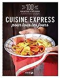 100 recettes à dévorer - Cuisine express pour tous les jours...