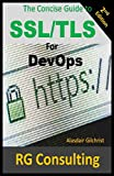 This book, 'A Concise Guide to SSL/TLS for DevOps' is an introduction to SSL & TLS in application and operational environments and as such is a more technical in depth study than is typically the case in the Executive and Management series. This ...