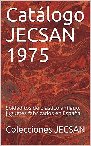 Catálogo JECSAN 1975: Soldaditos de plástico antiguo. Juguetes fabricados en España.