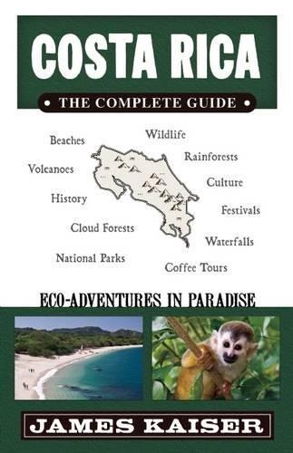 Costa Rica: The Complete Guide: Ecotourism in Costa Rica (Color Travel Guide) por James Kaiser