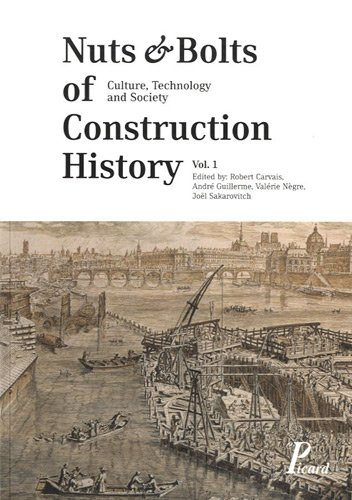 Nuts and Bolts of Construction History : 3 Vol., Culture & Technology