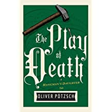 The Play of Death (UK Edition) (A Hangman's Daughter Tale Book 6) (English Edition)