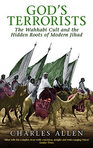 God's Terrorists: The Wahhabi Cult and the Hidden Roots of Modern Jihad (Indische Abacus)