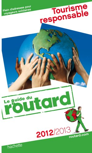 Guide du Routard Tourisme responsable 2012/2013