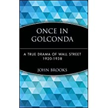 Once in Golconda: A True Drama of Wall Street 1920-1938 by John Brooks (1999-09-21)