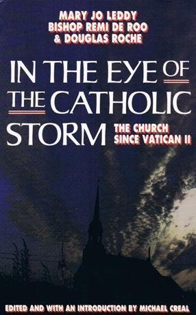 In the Eye of the Catholic Storm: The Church Since Vatican II by Mary Jo Leddy (1992-03-01)