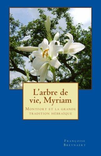 L'arbre de vie, Myriam: Montfort et la grande tradition hébraïque par Mme Françoise Breynaert