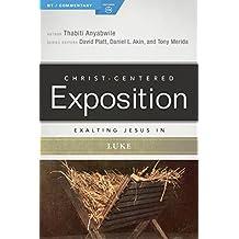 Exalting Jesus in Luke (Christ-Centered Exposition Commentary)