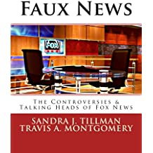 Faux News: The Controversies & Talking Heads of Fox News
