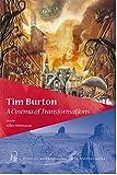 Tim Burton : a cinema of transformations / edited by Gilles Menegaldo | Menegaldo, Gilles (1947-....). éditeur scientifique