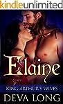 King Arthur's Wives: Elaine: Arthuria...