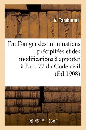Du Danger des inhumations précipitées, et des modifications à apporter à l'art. 77 du Code civil par Tamburini-V