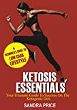KETOSIS ESSENTIALS: Your Ultimate Guide To Success On The Ketogenic Diet (English Edition)