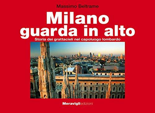 4cda970ca44 Milano guarda in alto. Storia dei grattacieli nel capoluogo lombardo