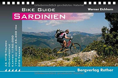 Preisvergleich Produktbild Sardinien: 46 MTB-Touren. Mit GPS-Tracks: 46 MTB-Touren - 45.000 Hm - 1.770 Km. Mit GPS-Daten (Rother Bike Guide)