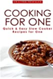 Cooking For One: One Pot, Slow Cooker Recipes - Easy Recipes for One