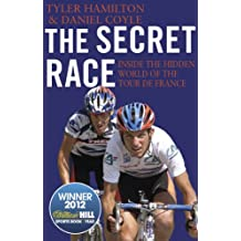 The Secret Race: Inside the Hidden World of the Tour de France: Doping, Cover-ups, and Winning at All Costs (English Edition)