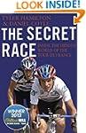 The Secret Race: Inside the Hidden Wo...