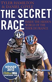 The Secret Race: Inside the Hidden World of the Tour de France: Doping, Cover-ups, and Winning at All Costs par [Coyle, Daniel, Hamilton, Tyler]