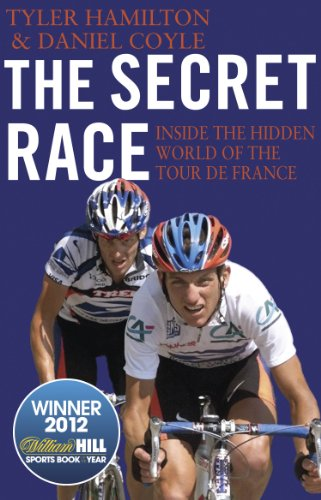 The Secret Race: Inside the Hidden World of the Tour de France: Doping, Cover-ups, and Winning at All Costs por Daniel Coyle
