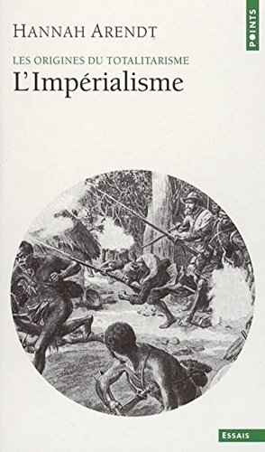 Les Origines du totalitarisme, tome 2 : L'Impérialisme